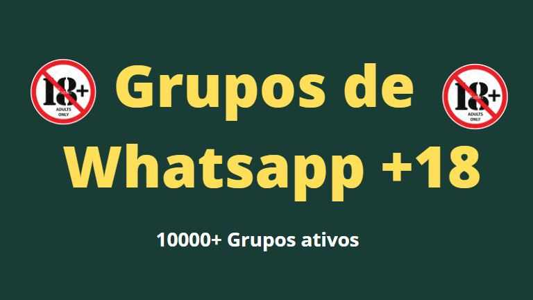 Grupo de Whatsapp +18 | Top Best 10000+ grupos ativos- 2021